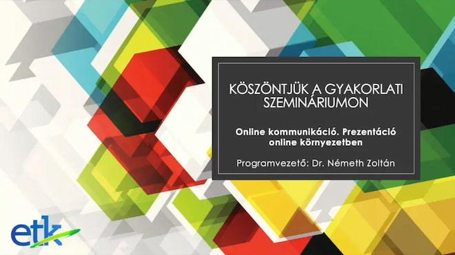 Online kommunikáció. Prezentáció online környezetben.